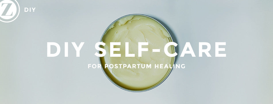 DIY Self-Care for Postpartum Healing