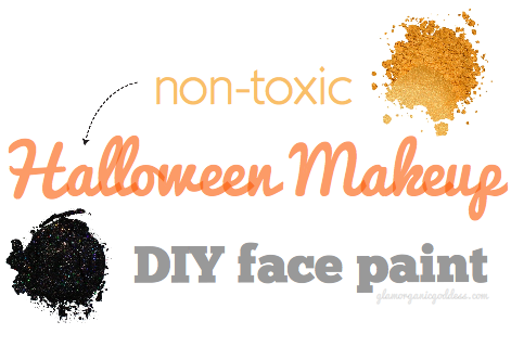 Glamorganic Goodness: 3 DIY Beauty | Halloween Makeup + Non-Toxic Face Paint