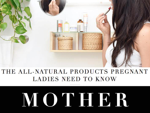 The All-Natural Products Pregnant Ladies Need to Know