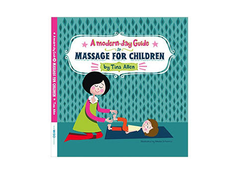 A Modern Day Guide to Massage for Children