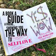 Load image into Gallery viewer, Yes WOW - The Book of Selflove