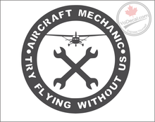 'Aircraft Mechanic - Try Flying Without Us - General Aviation' Premium Vinyl Decal