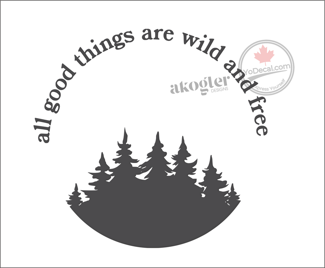 'All Good Things Are Wild and Free' Premium Vinyl Wall Decal