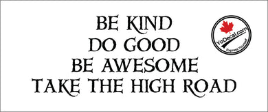 'Be Kind Do Good Be Awesome' Premium Vinyl Decal