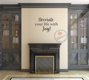 'Decorate Your Life With Joy' Premium Vinyl Wall Decal
