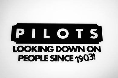 'Pilots Looking Down On People Since 1903' Premium Vinyl Decal