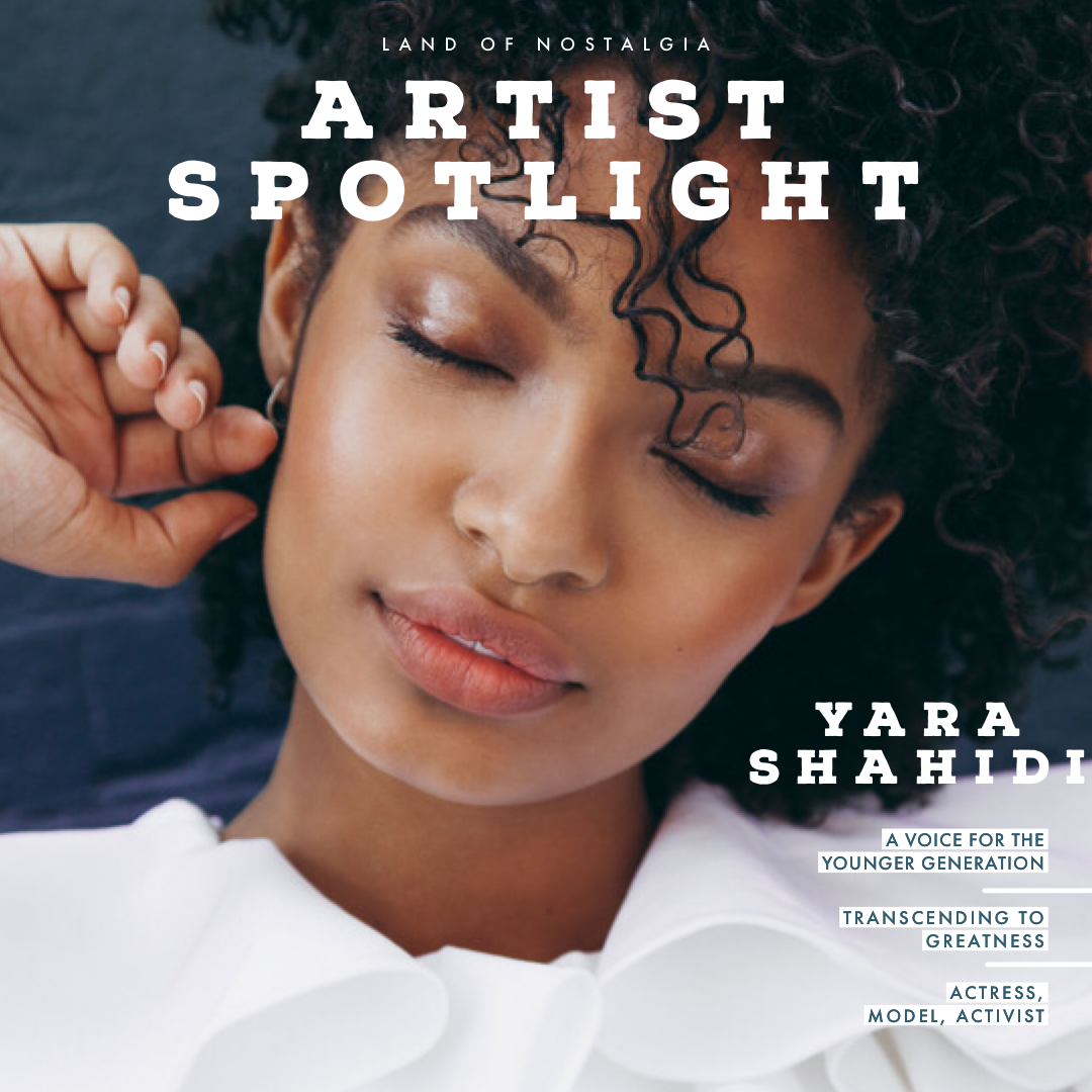 Land of Nostalgia Artist Spotlight: Yara Shahidi