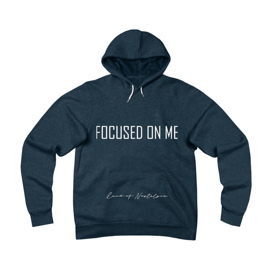 Land of Nostalgia Unisex Sponge Fleece Pullover Focus on Me Hoodie