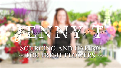 Sourcing and Caring for Fresh Flowers
