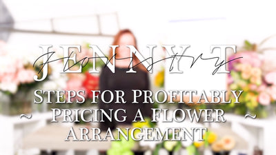 Steps for Profitably - Pricing a Flower Arrangement