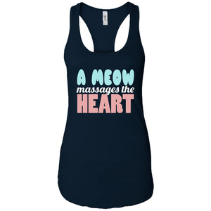 A MEOW MASSAGES THE HEART 😻 RACER BACK TANK TOP