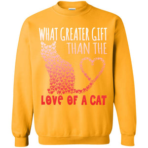 WHAT GREATER GIFT THAN THE LOVE OF A CAT 😻 LIMITED EDITION !! SWEATSHIRT
