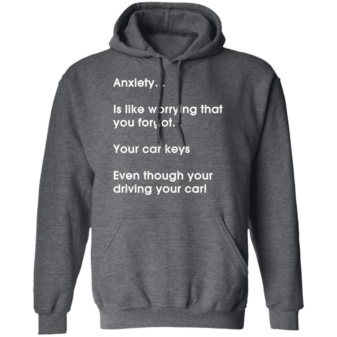 Anxiety…CAR KEYS Hoodie