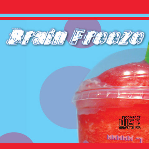 BRAIN FREEZE SERIES (4/15/07 – 5/06/07)