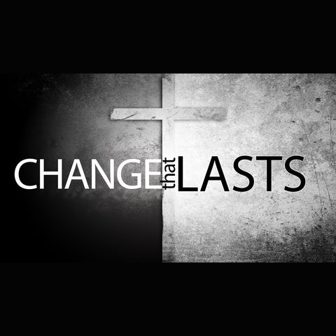 CHANGE THAT LASTS SERIES (9/5–9/26/12)