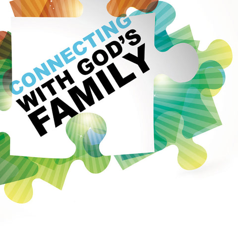 CONNECTING WITH GOD'S FAMILY SERIES (10/02/11 – 10/30/11)