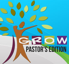GROW SERIES - Pastor's Edition