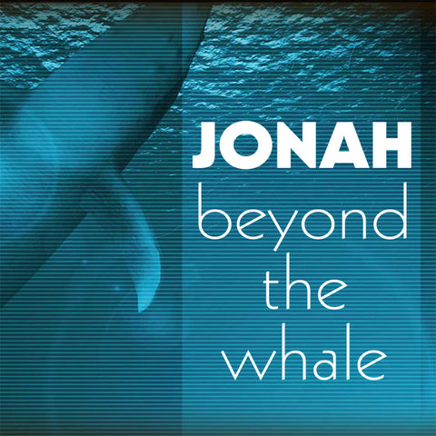 JONAH BEYOND THE WHALE SERIES (8/5/12-8/26/12)