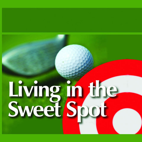 LIVING IN THE SWEET SPOT CD SERIES (10/08/06 – 11/05/06)