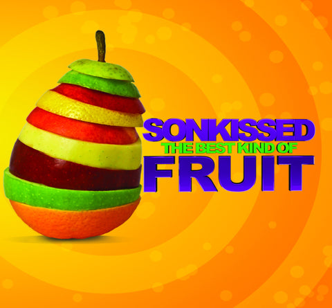 SONKISSED: The Best Kind of Fruit SERIES (9/27/09 – 11/22/09)