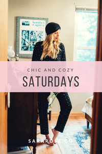 CHIC AND COZY SATURDAYS