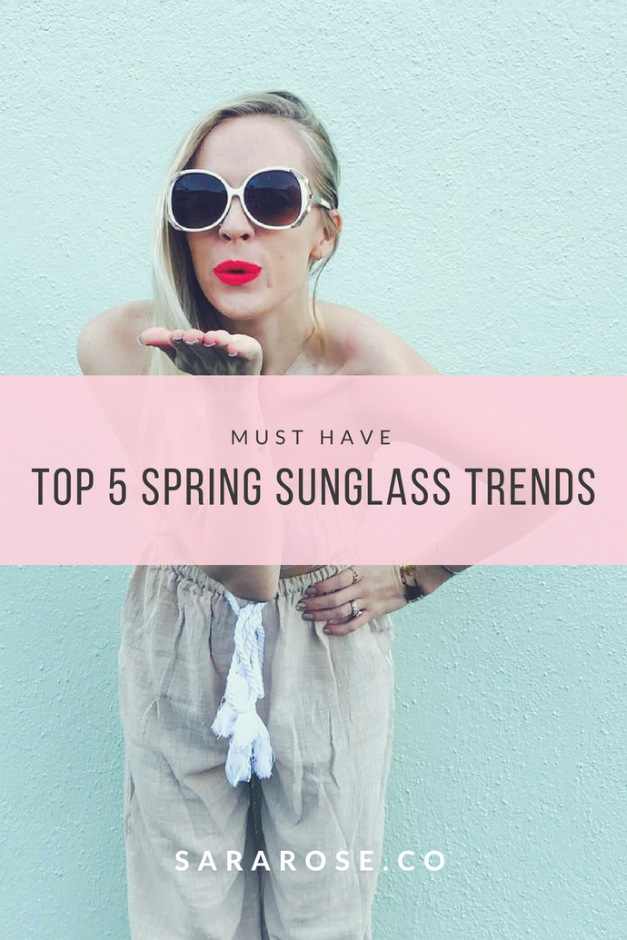 5 MUST HAVE SPRING SUNNIES