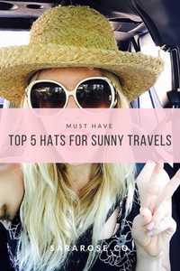 TOP 5 HATS FOR SUNNY TRAVELS