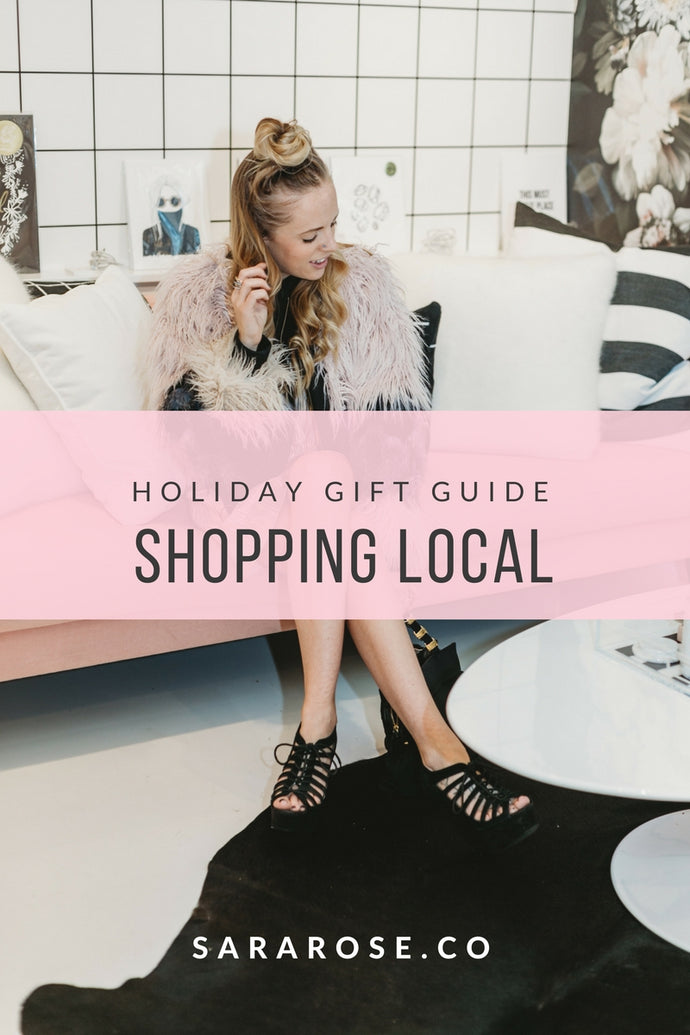 HOLIDAY GIFT GUIDE | SHOPPING LOCAL