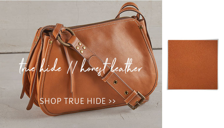 Shop our True Hide line for beautiful raw leather handbags