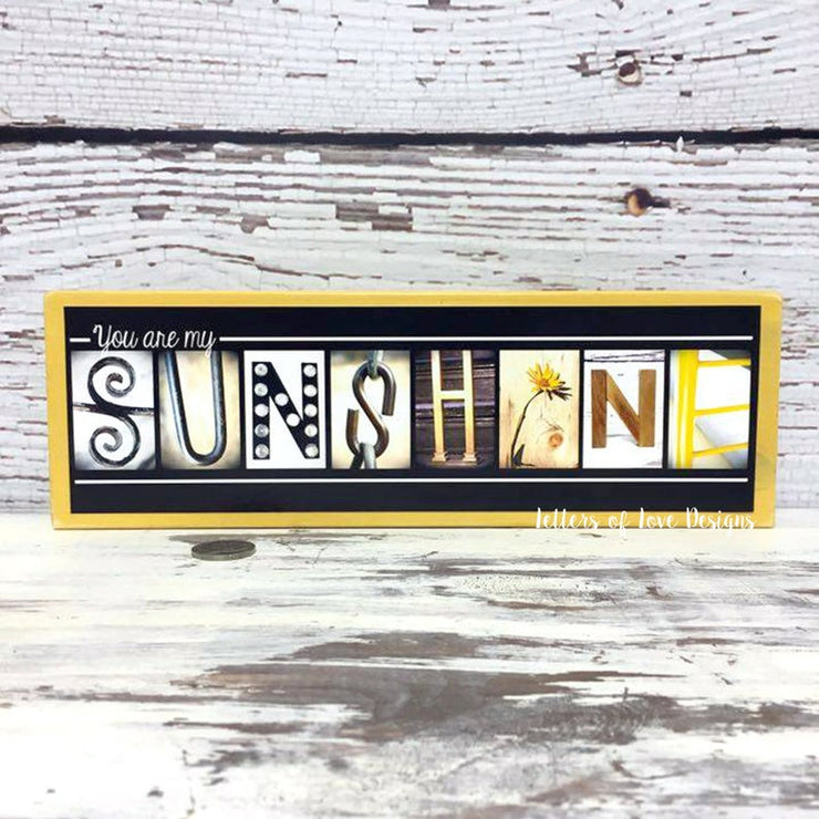 You Are My Sunshine - Photo Letter Art