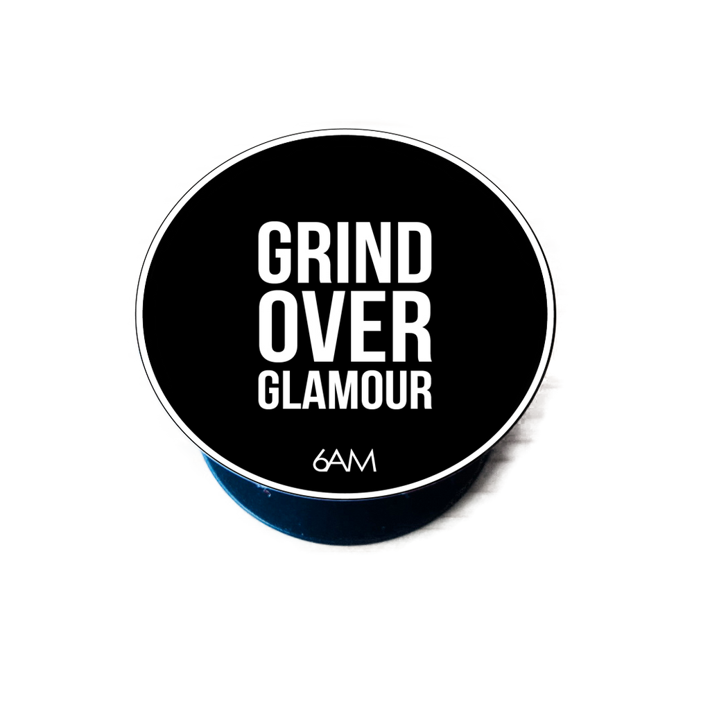Grind Over Glamour Pop Socket