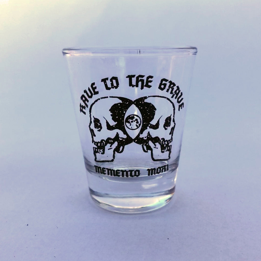 Rave to the Grave | Shot Glass
