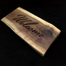 Load image into Gallery viewer, Live Edge Welcome Sign (Black Walnut)