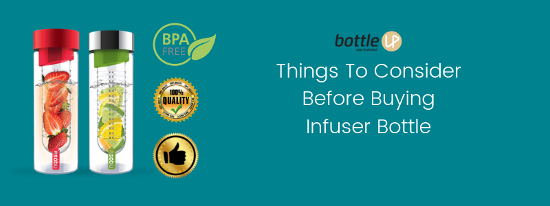 Things To Consider Before Buying Infuser Bottle