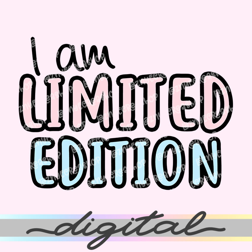Printable I am Limited Edition Diecut, Cute Quotes Clipart, Planner Die Cuts, Bullet Journal, TN Die Cuts, Printable Planner Die Cut