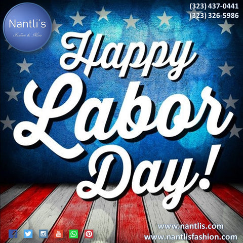 Happy Labor Day - Nantlis