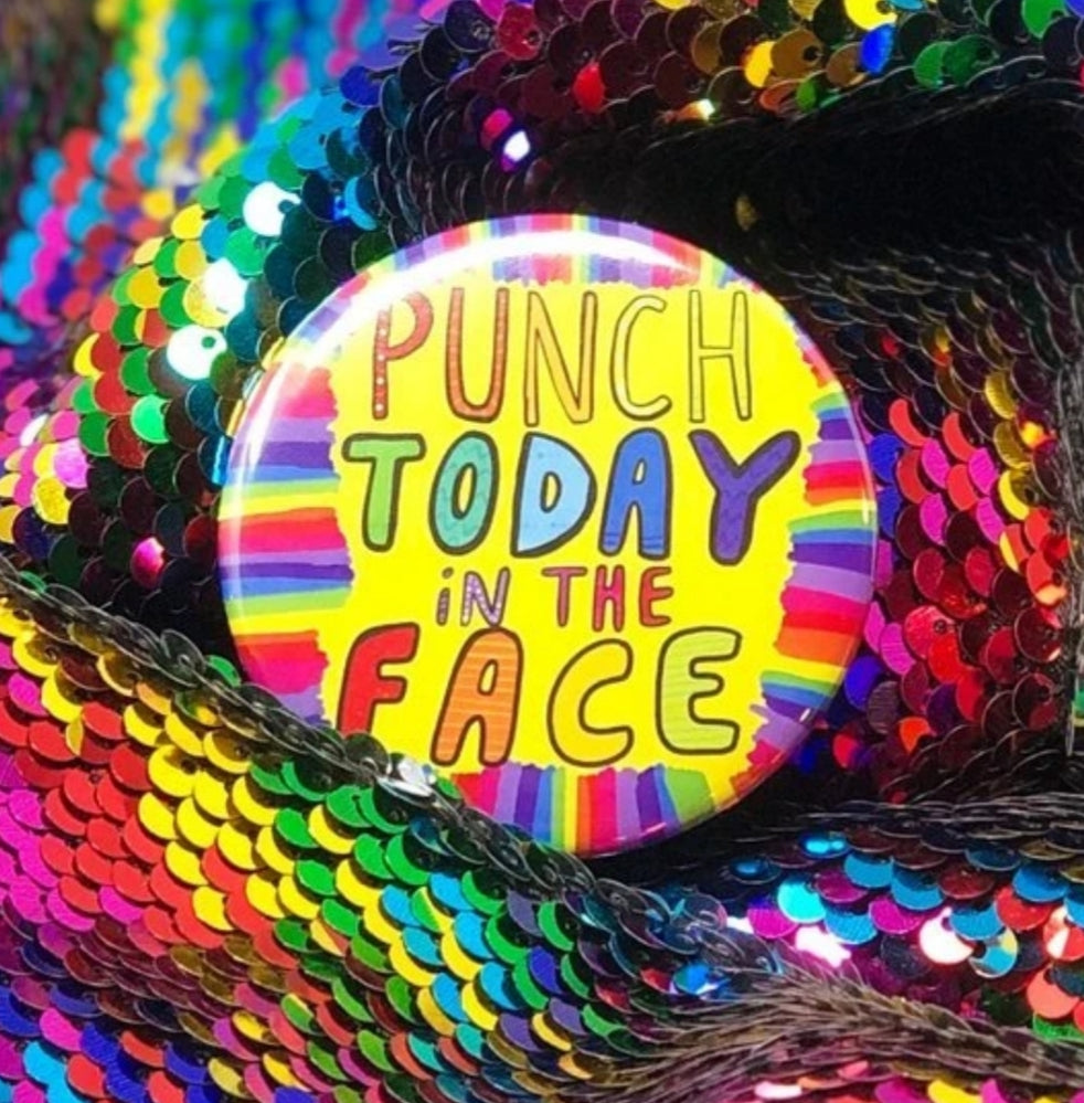 Punch today in the face badge