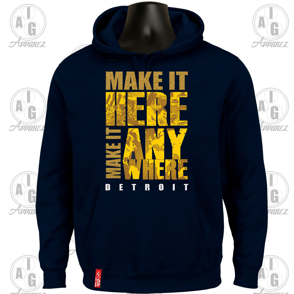 Make It Here Hoodie