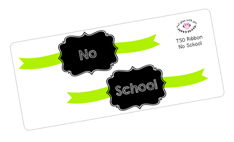 T50 || Ribbon No School Full Day Stickers