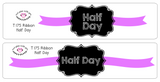 T175 || Ribbon Half Day Full Day Stickers