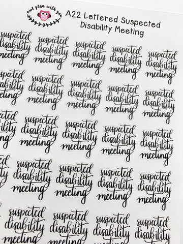 A22 || Hand-Lettered Suspected Disability Meeting Stickers