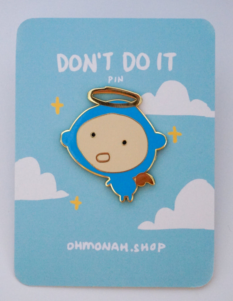 DONT DO IT Enamel Pin