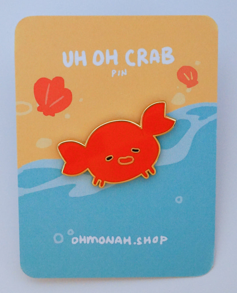 UH OH CRAB enamel pin