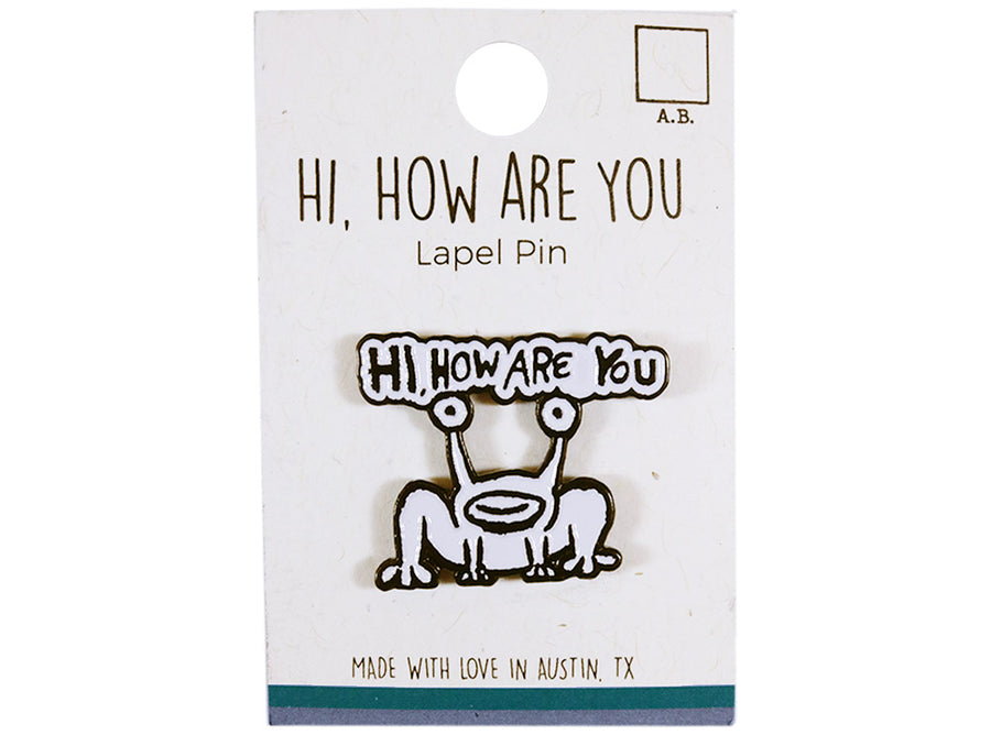 Hi How Are You Lapel Pin