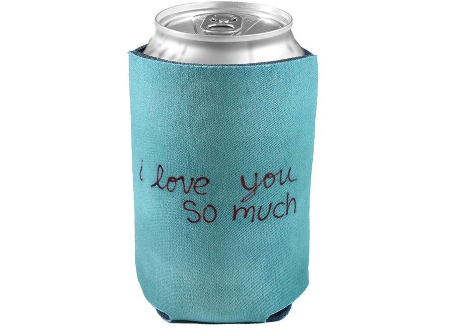 i love you so much Koozie