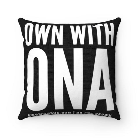 """Own with Ona"" Spun Polyester Square Pillow Case"