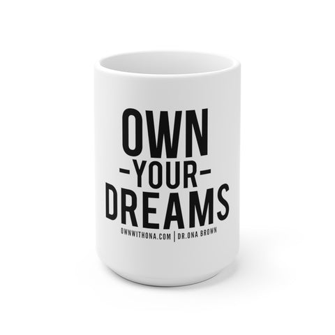 """Own Your Dreams"" Mug"