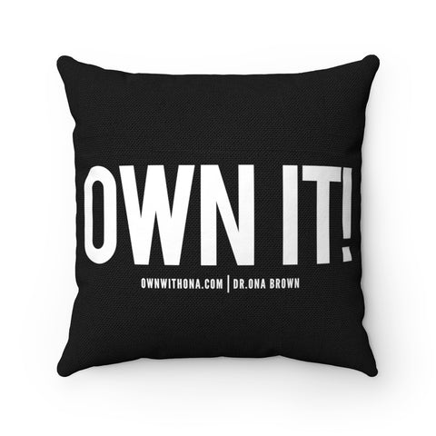 """Own It"" Spun Polyester Square Pillow Case"