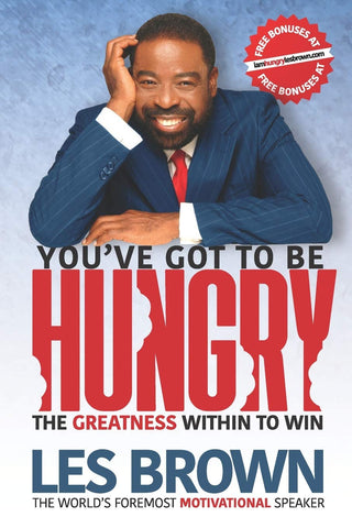You've Got To Be Hungry - Les Brown - Hardcover