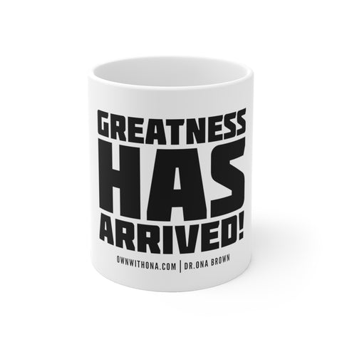 """Greatness Has Arrived"" Mug"